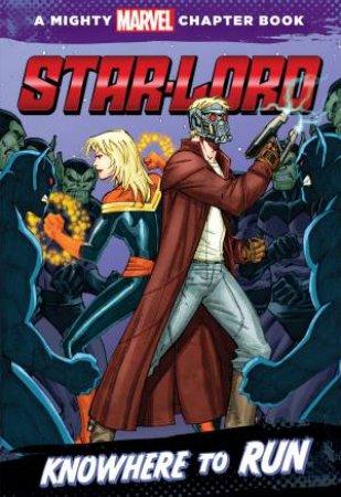 Star Lord: Knowhere to Run by Chris Doc Wyatt