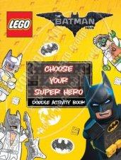 LEGO The Batman Movie Choose Your Super Hero Doodle Activity Book