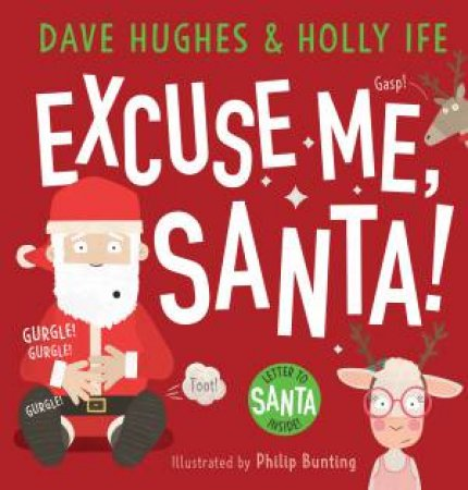 Excuse Me Santa! (Plus Letter To Santa) by Dave Hughes