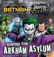 Batman Super Villains Greetings From Arkham Asylum