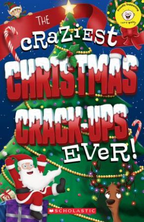 Camp Quality: The Craziest Christmas Crack Ups Ever! by Jim Dewar