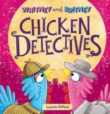 Whitney And Britney The Chicken Detectives