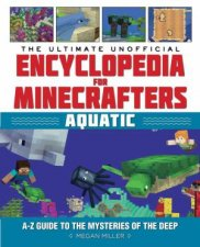 The Ultimate Unofficial Encyclopedia For Minecrafters Aquatic