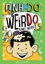 Planet Weird! by Anh Do