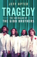 Tragedy The Sad Ballad of The Gibb Brothers