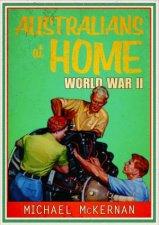 Australians At Home: World War II by Michael McKernan