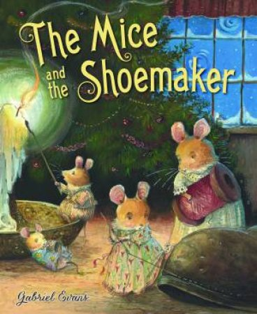 Mice And The Shoemaker by Gabriel Evans