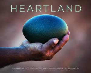 Heartland: Celebrating 50 Years of The Australian Conservat ion Foundation