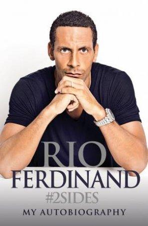 Rio: My Autobiography by Rio Ferdinand