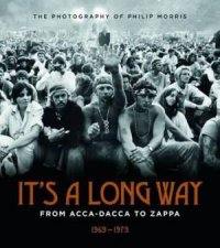 It's A Long Way: From Acca-Dacca to Zappa, 1969-1979 by Various