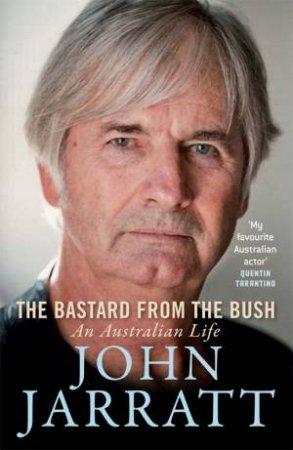 Bastard From the Bush by John Jarratt
