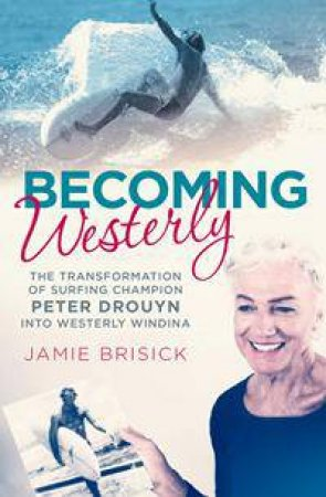 Becoming Westerly by Jamie Brisick