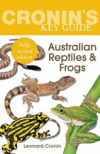 Cronins Key Guide to Australian Reptiles and Frogs New Edition