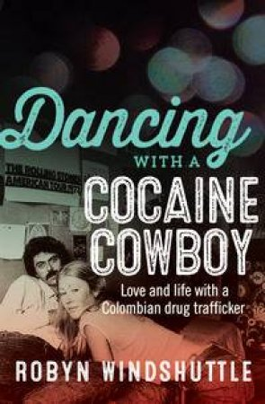 Dancing with a Cocaine Cowboy