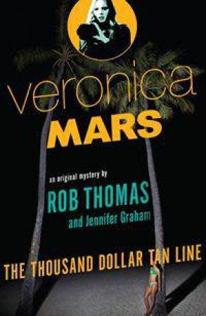 The Thousand Dollar Tan Line by Rob Thomas & Jennifer Graham