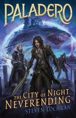 The City Of Neverending Night by Steven Lochran