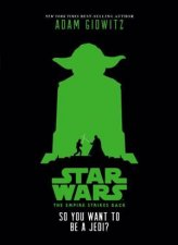 Star Wars: Episode V: Empire Strikes Back: So You Want To Be A Jedi by Various