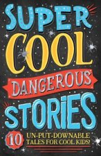 Super Cool Dangerous Stories by Various