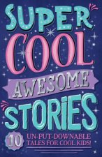 Super Cool Awesome Stories by Various