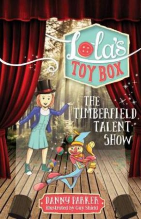 Lola's Toy Box: The Timberfield Talent Show