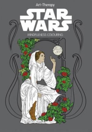 Star Wars Art Therapy: Mindfulness Colouring by Various
