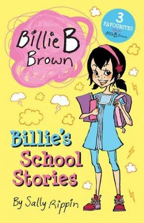 Billie B Brown: Billie's School Stories