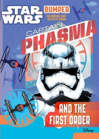 Star Wars: Bumper Colouring And Activity Book: Captain Phasma And The First Order by Various