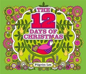 12 Days Of Christmas by Pilgrim Lee