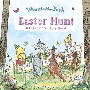 Winnie-The-Pooh: Easter Hunt In The Hundred Acre Wood by Winnie the Pooh