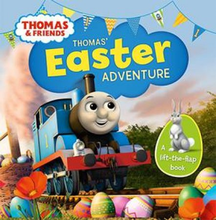 Thomas' Easter Adventure: Lift The Flap by Thomas & Friends