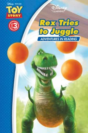 Adventures in Reading: Level 3: Toy Story - Rex Tries to Juggle