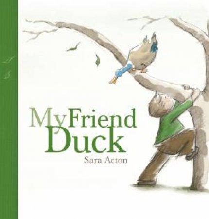 My Friend Duck by Sara Acton