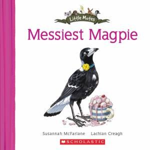 Messiest Magpie