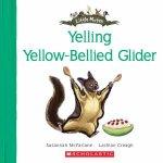 Yelling YellowBellied Glider