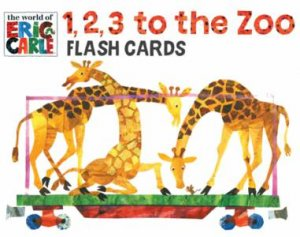 Eric Carle: 1, 2, 3 to the Zoo Flash Cards by Various