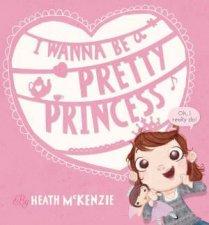 I Wanna Be A Pretty Princess