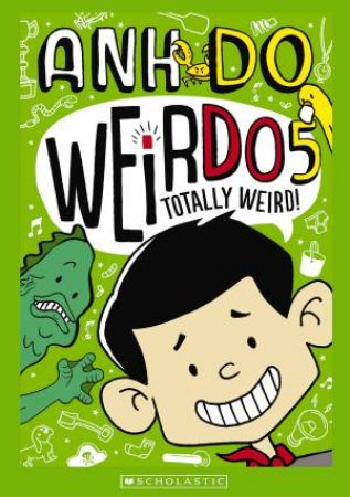 Totally Weird! by Anh Do
