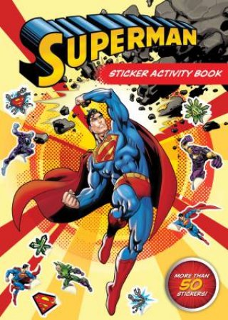 DC Comics Superman Sticker Activity Book by Various