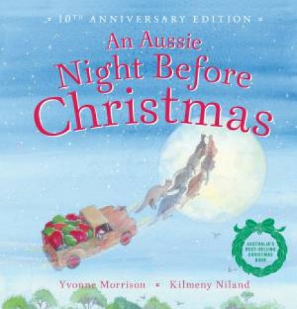 Aussie Night Before Christmas - 10th Anniversary Edition by Yvonne Morrison