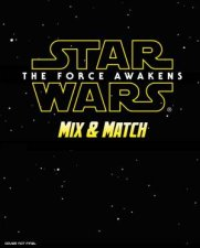 Star Wars The Force Awakens Mix and Match