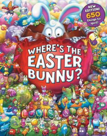 Where's the Easter Bunny? (New Edition) by Louis Shea
