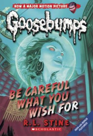 Goosebumps Classic 07: Be Careful What You Wish For