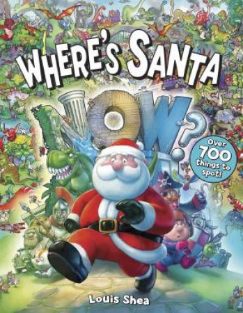 Where's Santa Now? by Louis Shea
