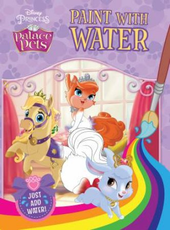 Disney Princess Palace Pets Paint with Water by Various
