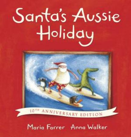 Santas Aussie Holiday 10th Anniversary Edition HB by Maria Farrer