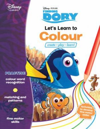 Disney Learning: Finding Dory: Let's Learn to Colour by Various