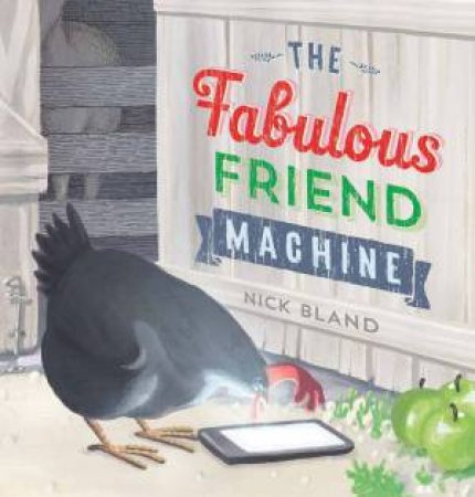 The Fabulous Friend Machine by Nick Bland