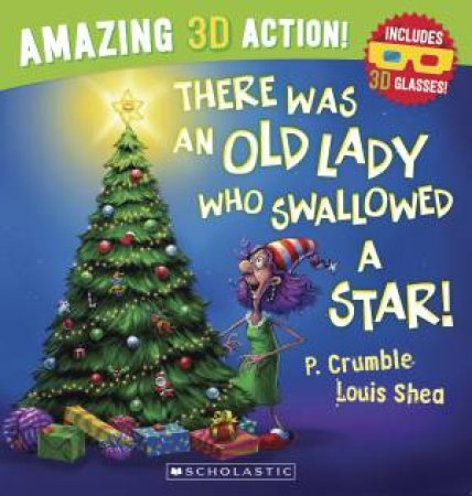 There Was An Old Lady Who Swallowed A Star 3D Edition by P Crumble