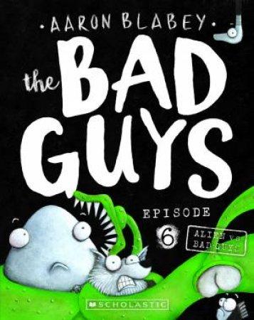 Alien vs Bad Guys by Aaron Blabey
