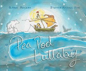 Pea Pod Lullaby by Stephen Michael King & Glenda Millard